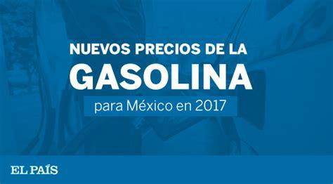 requisitos para la gasolina deducibles 2016 nuevos precios de la gasolina para m 233 xico en 2017 el pa 205 s