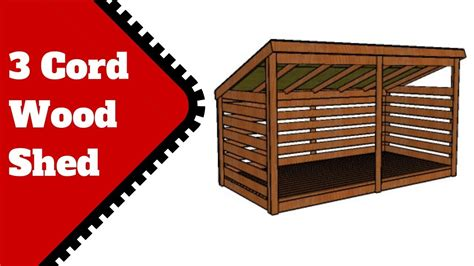 cord firewood shed plans  youtube