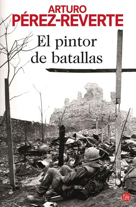 libro el pintor de batallas el pintor de batallas web oficial de arturo p 233 rez reverte