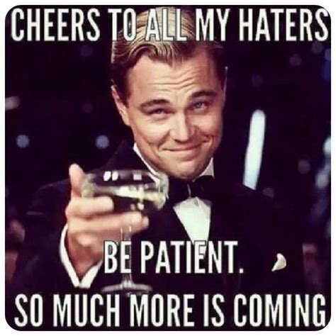Memes For Haters - cheers to all my haters meme leonardo dicaprio memes