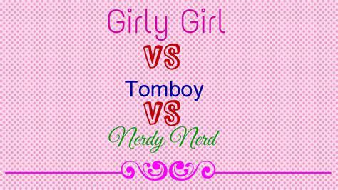 girly nerd wallpaper the girly girl vs tomboy vs nerdy nerd youtube