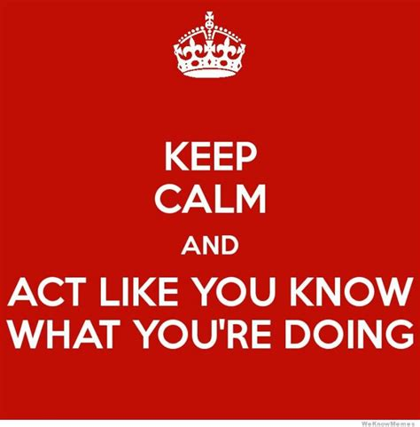 How To Make A Keep Calm Meme - life of a perpetually disorganised teacher like a sir