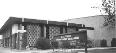 history kelowna community theatre