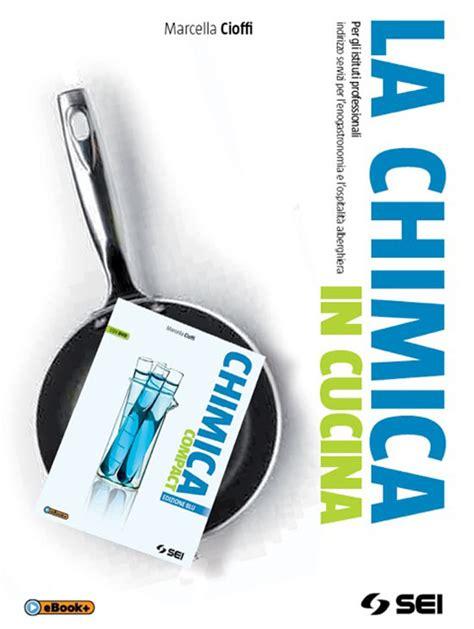 chimica in cucina chimica compact edizione dvd catalogo scolastica
