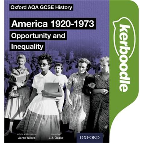 oxford aqa gcse history oxford aqa gcse history america 1920 1973 opportunity and inequality kerboodle book oxford