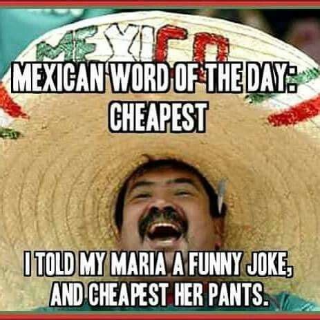 Mexican Meme Jokes - 113 best mexican word of the day images on pinterest ha
