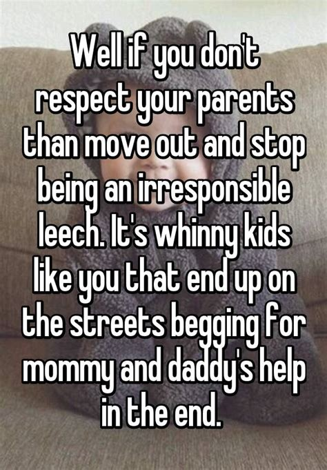 7 Reasons To Respect Your Parents by Well If You Don T Respect Your Parents Than Move Out And
