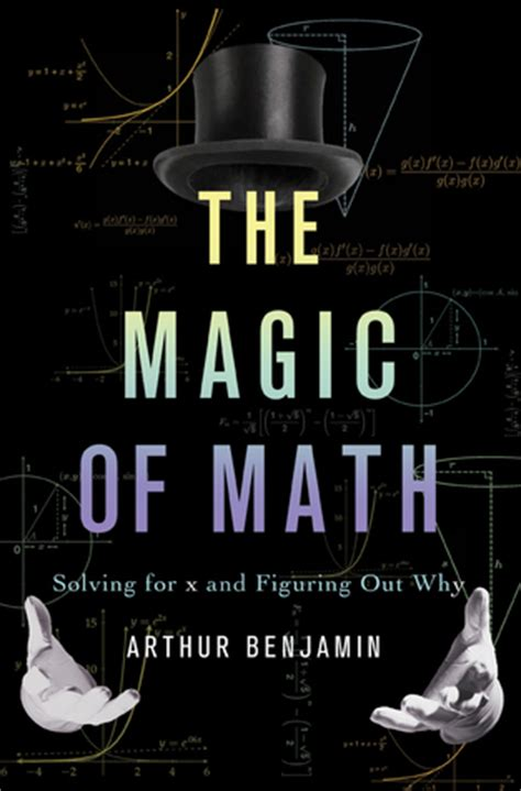 arthur and the end of all magic books the magic of math solving for x and figuring out why by
