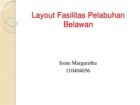 layout pelabuhan peti kemas layout fasilitas pelabuhan belawan
