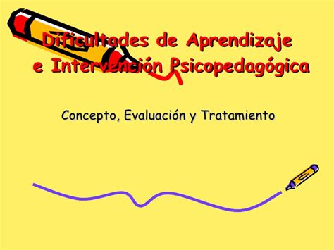 dificultades de paprendisaje e intervencion psicopedagogica pdf dificultades de aprendizaje 2 pptsty