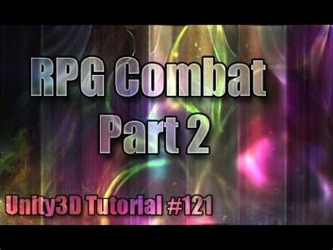 unity3d rpg tutorial unity3d tutorial 121 rpg combat part 2 youtube