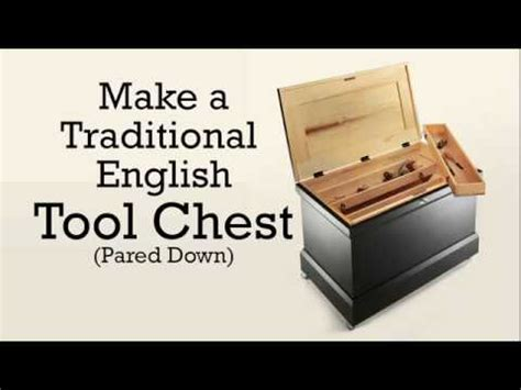 traditional english tool chest pared  youtube