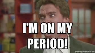 On My Period Meme - i m on my period arnold meme generator