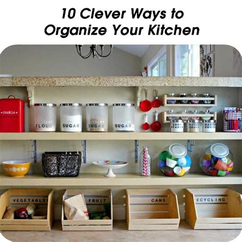 ways to organize your kitchen 10 clever ways to organize your kitchen for the home pinterest