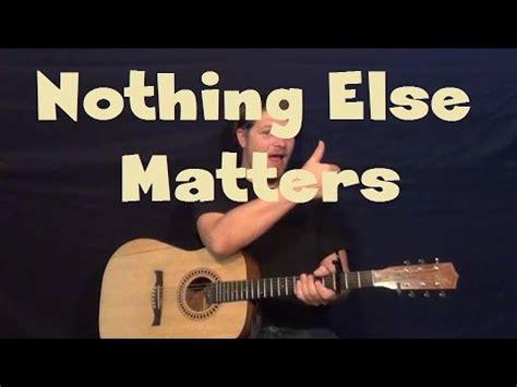 youtube tutorial nothing else matters nothing else matters metallica easy strum fingerstyle