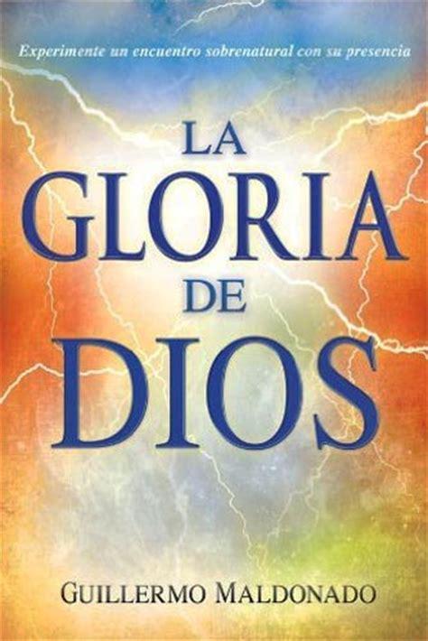 libro en pdf dios prodigo la gloria de dios experimente un encuentro sobrenatural con su presencia libro guillermo
