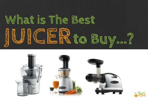 which is the best juicer best juicer to buy compare juicers the juice chief
