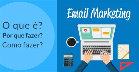 Email Marketing 1 by Email Marketing O Que 233 Por Que Fazer Como Fazer