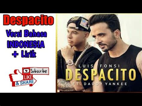 despacito versi indonesia luis fonsi ft daddy yankee despacito versi bahasa