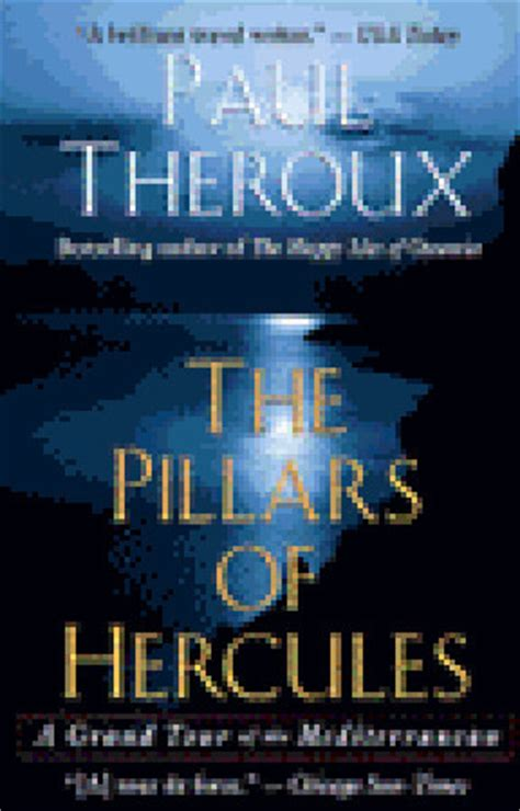 the pillars of books the pillars of hercules by paul theroux reviews