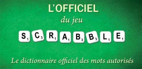 scrabble dictionnaire officiel du scrabble
