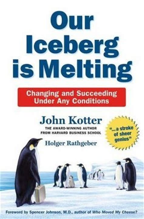 kotter analysis our iceberg is melting summary and analysis like