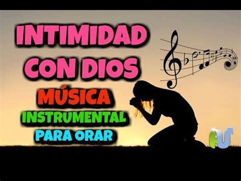 imagenes de amor con musica cristiana musica cristiana intimidad con dios instrumental cristiano
