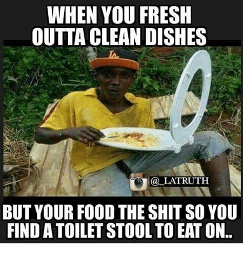 Washing Dishes Meme - when you fresh outta clean dishes c lat ruth but your food