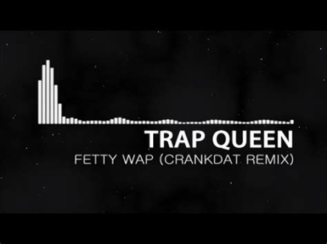 download mp3 free trap queen fetty wap full download fetty wap trap queen crankdat remix