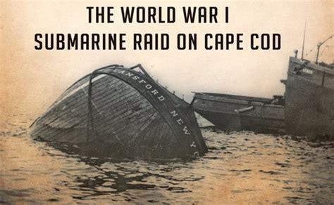 german u boat off cape cod book tells story of ww1 uboat attack on cape cod wcai