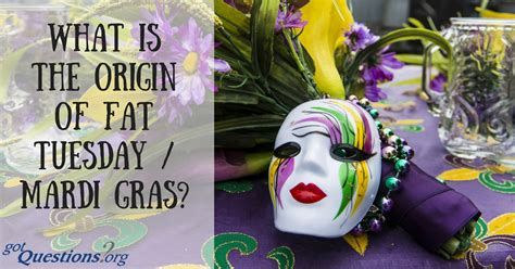 mardi gras meaning what is the origin of tuesday mardi gras