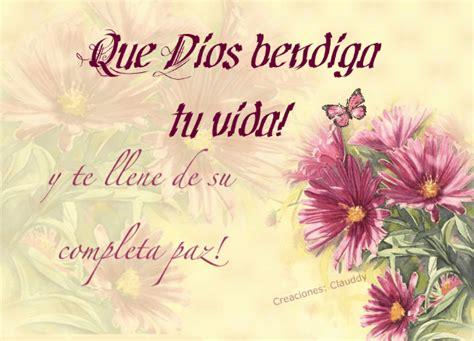 que dios te bendiga y llene tus d 237 as de felicidad dios te llene de bendiciones que dios bendiga tu vida y