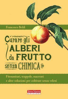 casa in fiore rivista quot curare gli alberi da frutto senza chimica quot sulla rivista