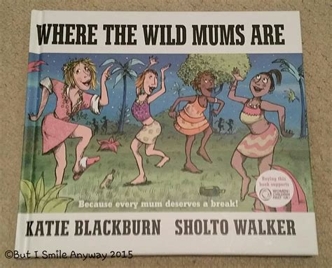 where the wild mums mum but i smile anyway page 2