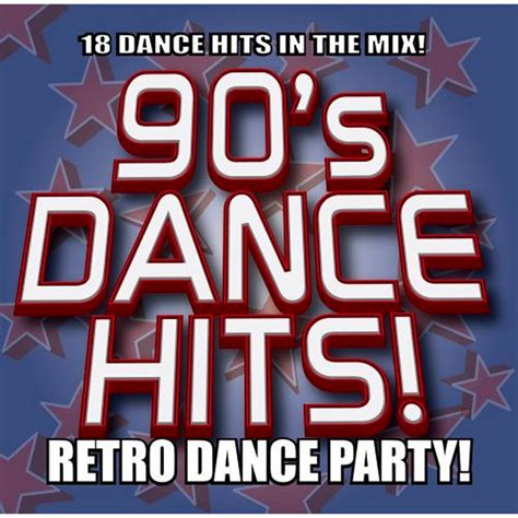 dance music charts 2007 various 90 s dance hits retro dance party at juno download