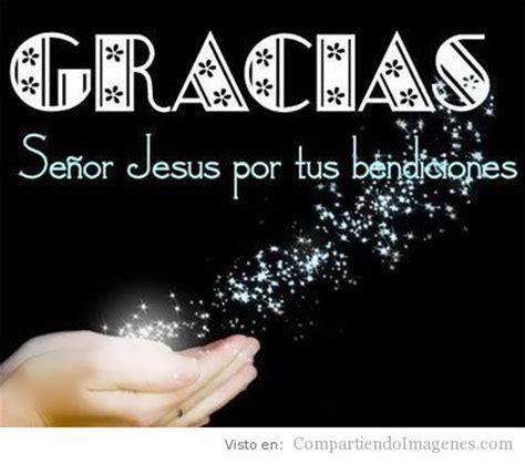 imagenes de dios gracias por tus bendiciones gracias se 241 or por tus bendiciones imagenes cristianas