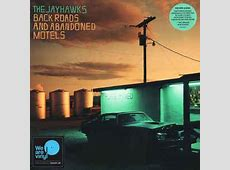 The Jayhawks - Back Roads And Abandoned Motels   Discogs Jayhawks Discogs