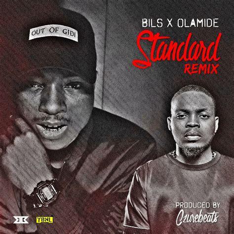 biography of nigerian artist olamide bils ft olamide standard remix latest naija