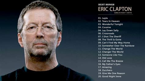 eric clapton best songs eric clapton greatest hits best of eric clapton