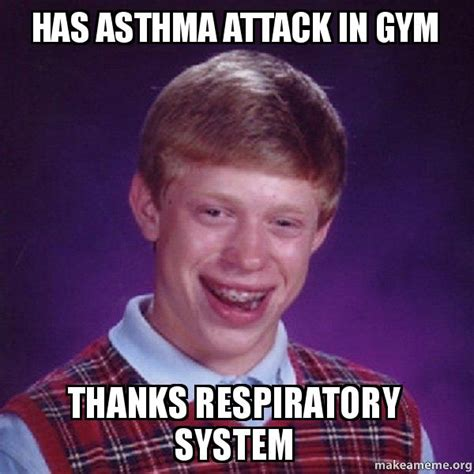 Meme Com - has asthma attack in gym thanks respiratory system bad