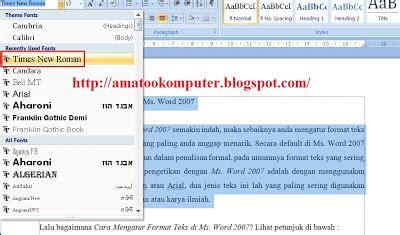 artikel format teks cara mengatur format teks di microsoft world 2007 tips