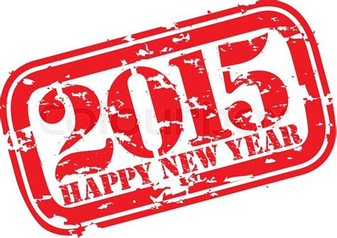 happy new year rubber st happy new 2015 year grunge rubber st vector