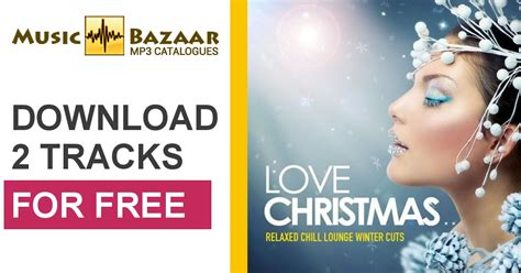 love christmas relaxed chill lounge winter cuts mp buy full tracklist