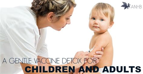 Vaccination Detox For Children by A Gentle Vaccine Detox For Children And Adults Updated