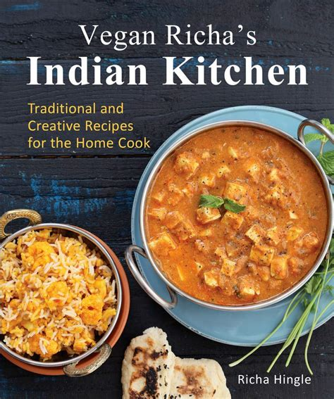 Vegan Kitchen by Vegan Richa S Indian Kitchen Cookbook Vegan Richa