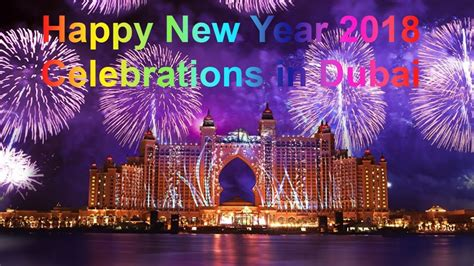 new year in dubai unbelieveable happy new year 2018 celebrations in dubai