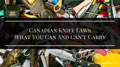 canadian knife laws canuck survival your canadian survival guide