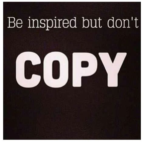 Dont Coppy Me pin by vicki hector on its always the lil sayings