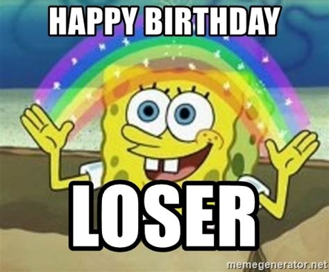 Spongebob Happy Meme - happy birthday loser spongebob meme generator
