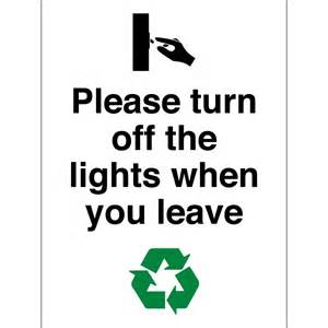 turn the lights when you leave signs from key